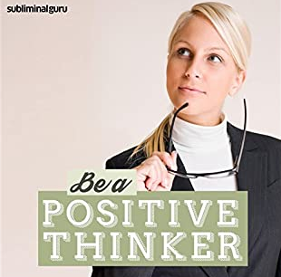 Become a positive thinker plus attitude with this free hypnosis mp3 download from subliminal guru