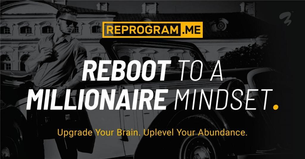 Reboot to a Millionaire Mindset with the free self hypnosis mp3 from Reprogram.ME