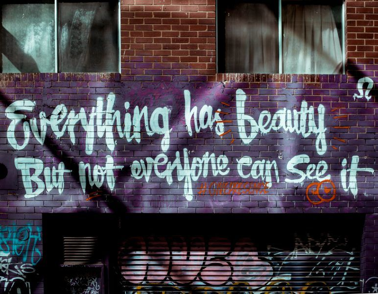 Graffiti saying that everything has beauty for practicing gratefulness
